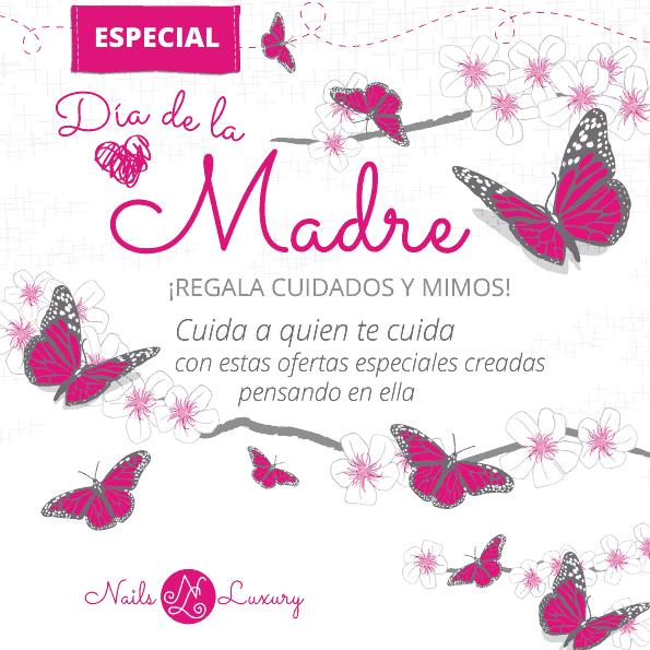 Ofertas especial día de la madre, ¡Regala cuidados y mimos! con las tarjetas regalos de Nails Luxury en Carabanchel