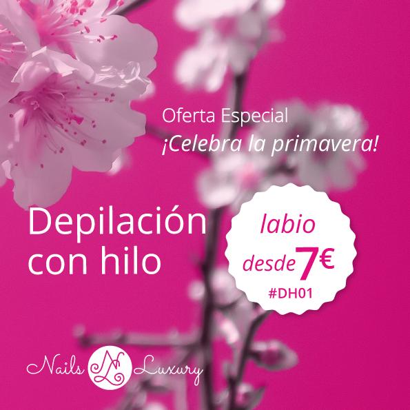 oferta especial depilación con hilo por solo 7€ !celebra la primavera en Nails luxury!